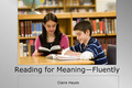 Webinar Video: Reading for meaning—fluently