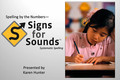 Webinar Video: Signs for Sounds: Spelling by the numbers