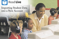 Video: Read Live: Importing student data into a new account